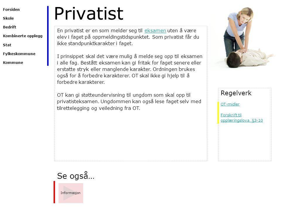 Privatist Se også… Regelverk
