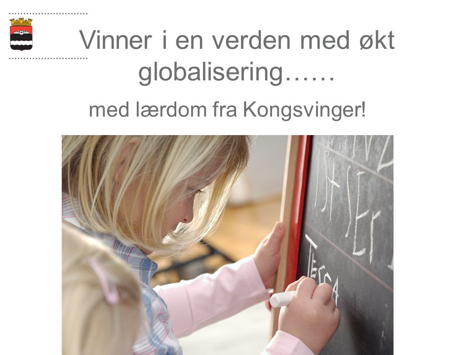 Vinner i en verden med økt globalisering……