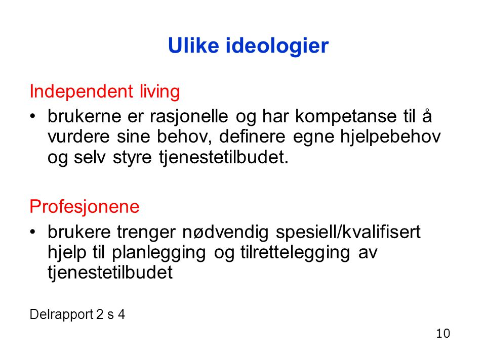 Ulike ideologier Independent living