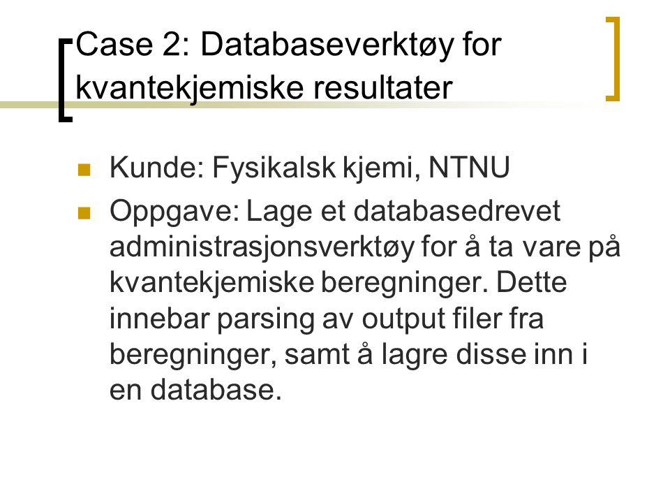 Case 2: Databaseverktøy for kvantekjemiske resultater