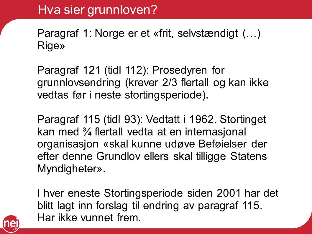 Hva sier grunnloven Paragraf 1: Norge er et «frit, selvstændigt (…) Rige»