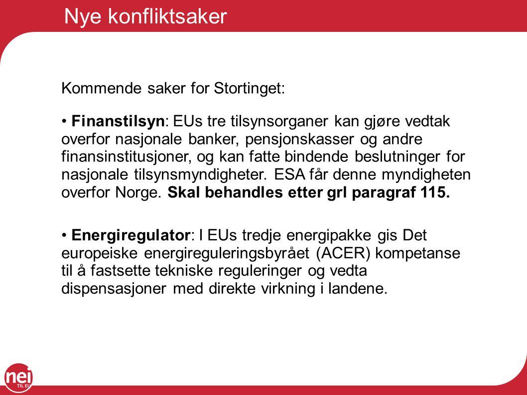 Nye konfliktsaker Kommende saker for Stortinget: