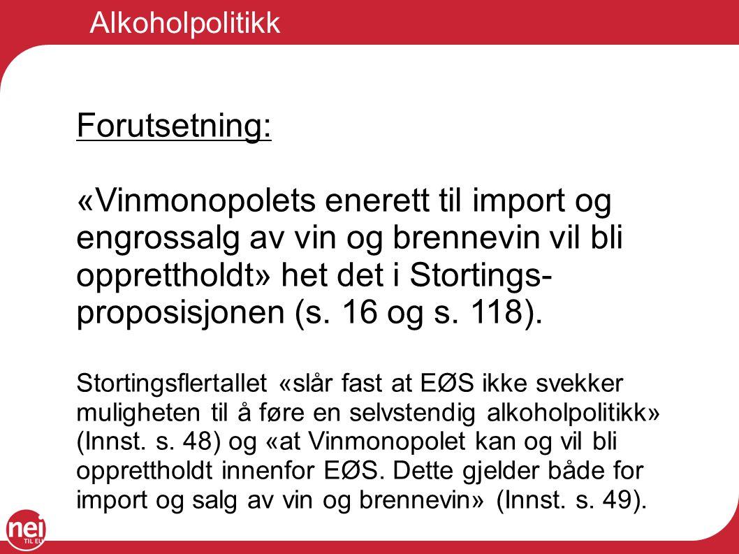 Alkoholpolitikk Forutsetning: