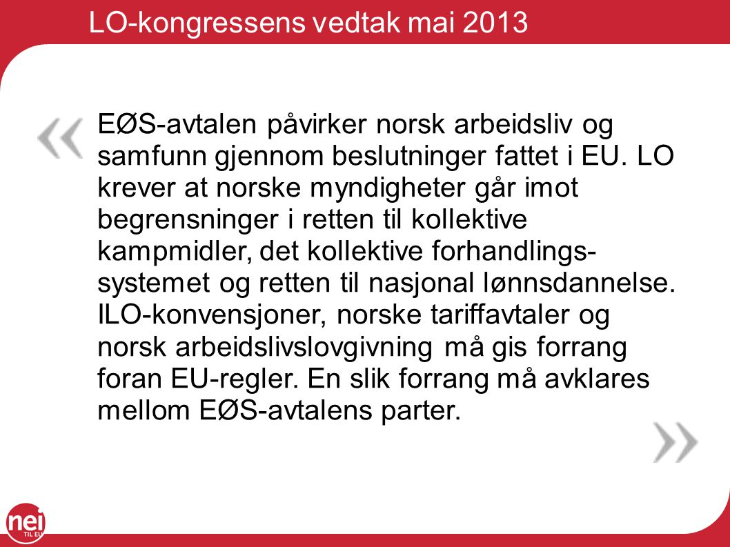 LO-kongressens vedtak mai 2013