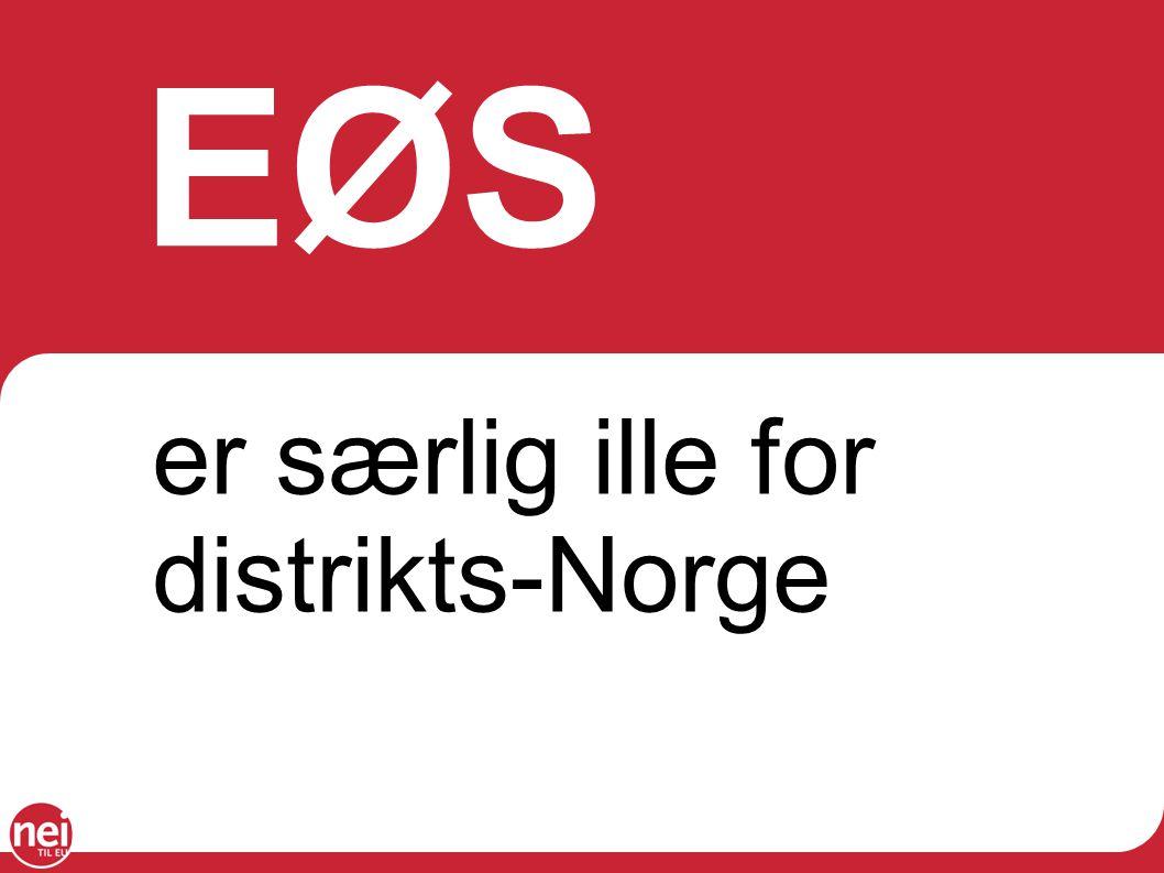 EØS er særlig ille for distrikts-Norge