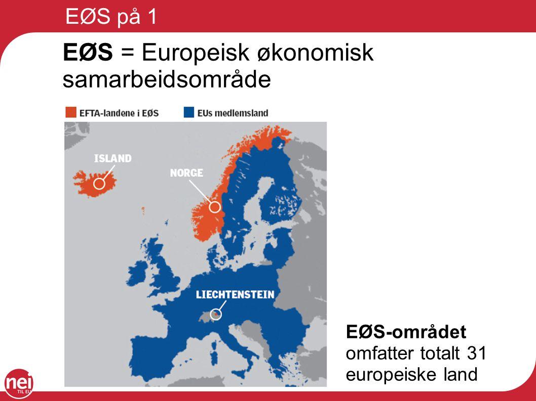EØS = Europeisk økonomisk samarbeidsområde