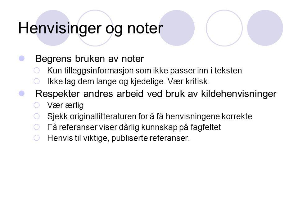 Henvisinger og noter Begrens bruken av noter