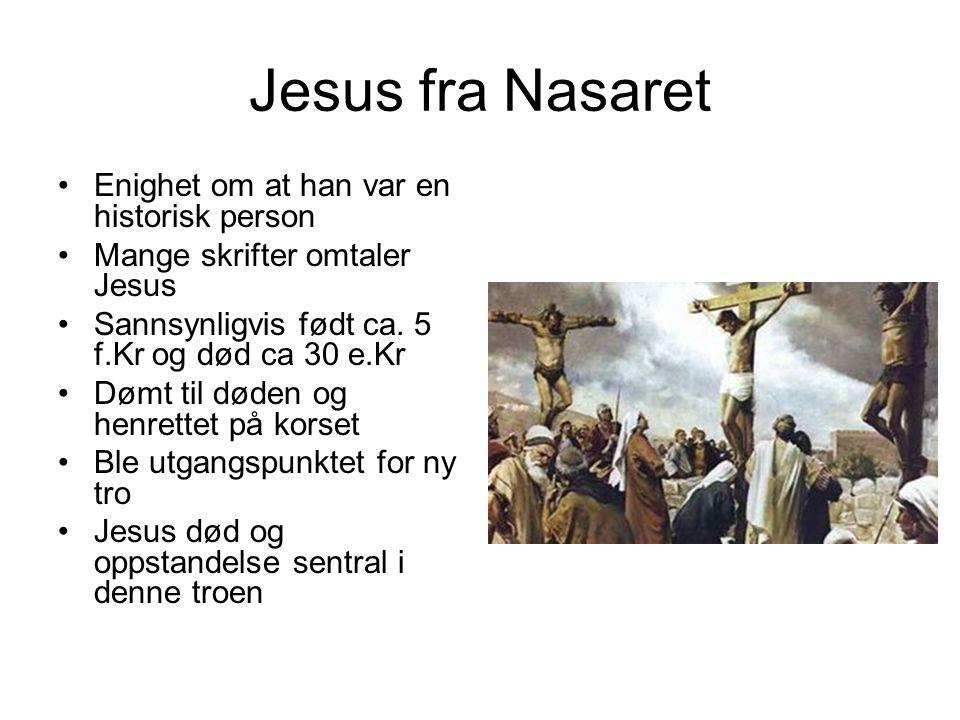 Jesus fra Nasaret Enighet om at han var en historisk person - ppt laste ned