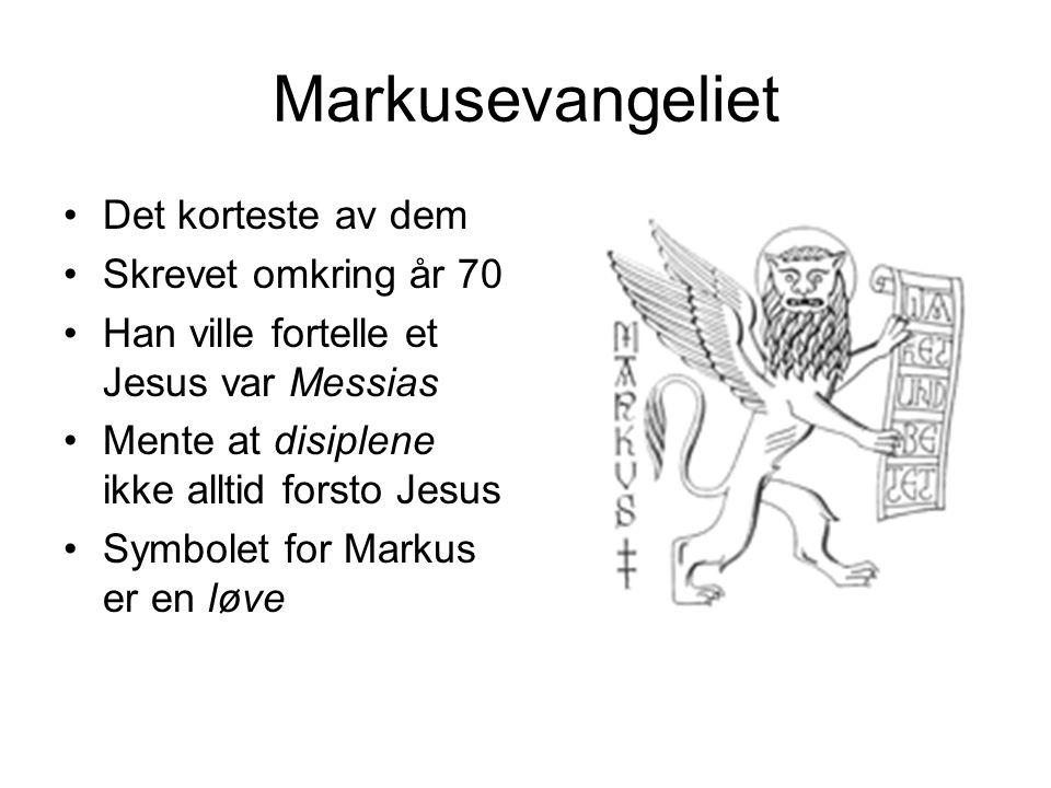 Markusevangeliet Det korteste av dem Skrevet omkring år 70