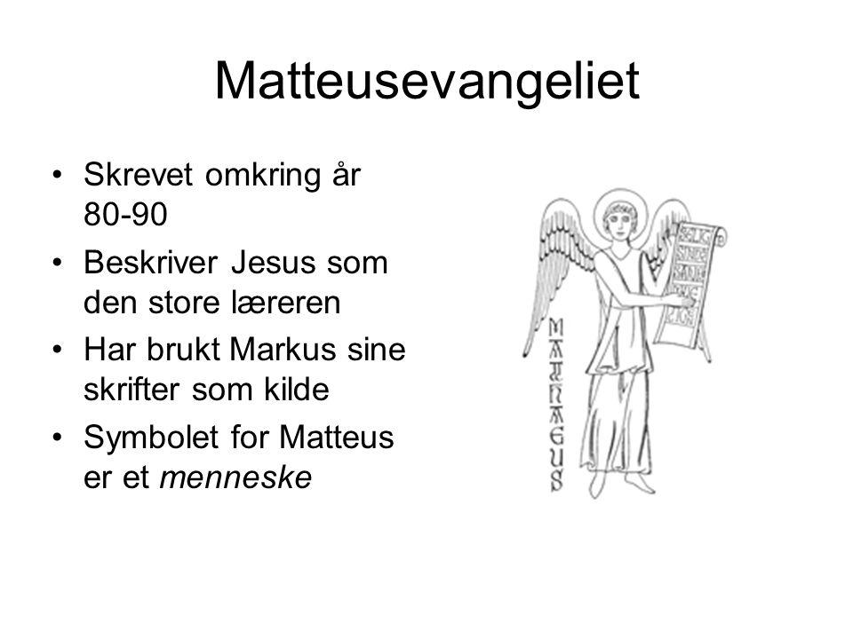Matteusevangeliet Skrevet omkring år 80-90