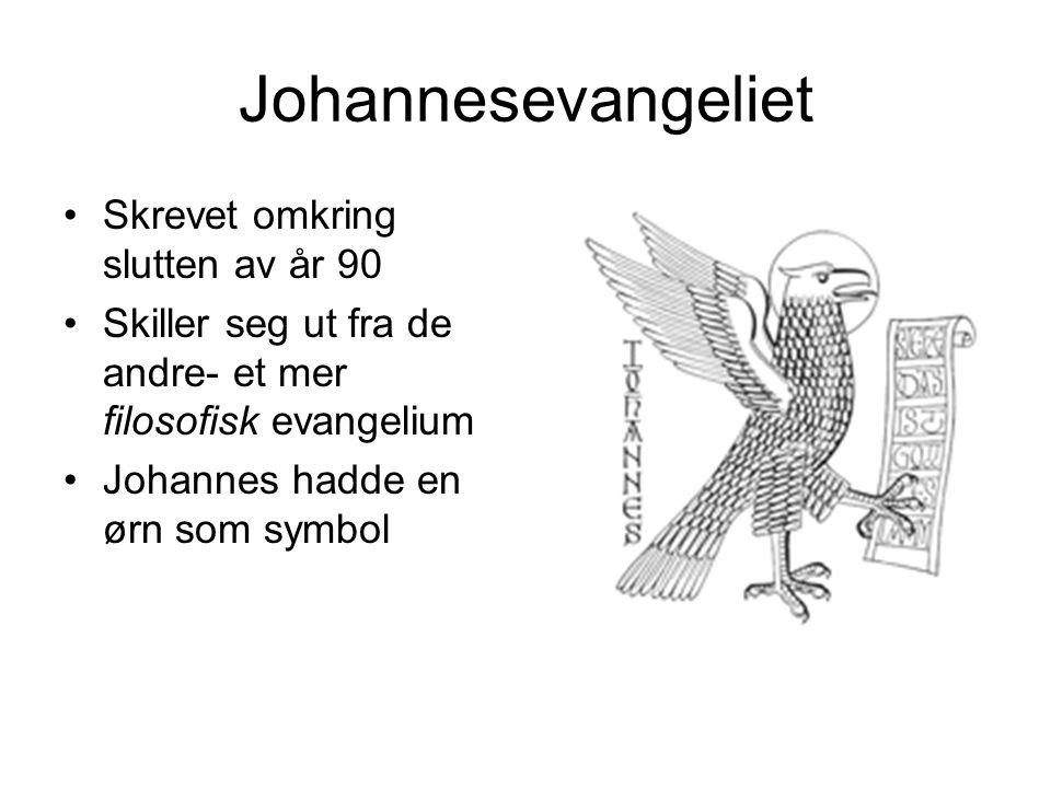 Johannesevangeliet Skrevet omkring slutten av år 90