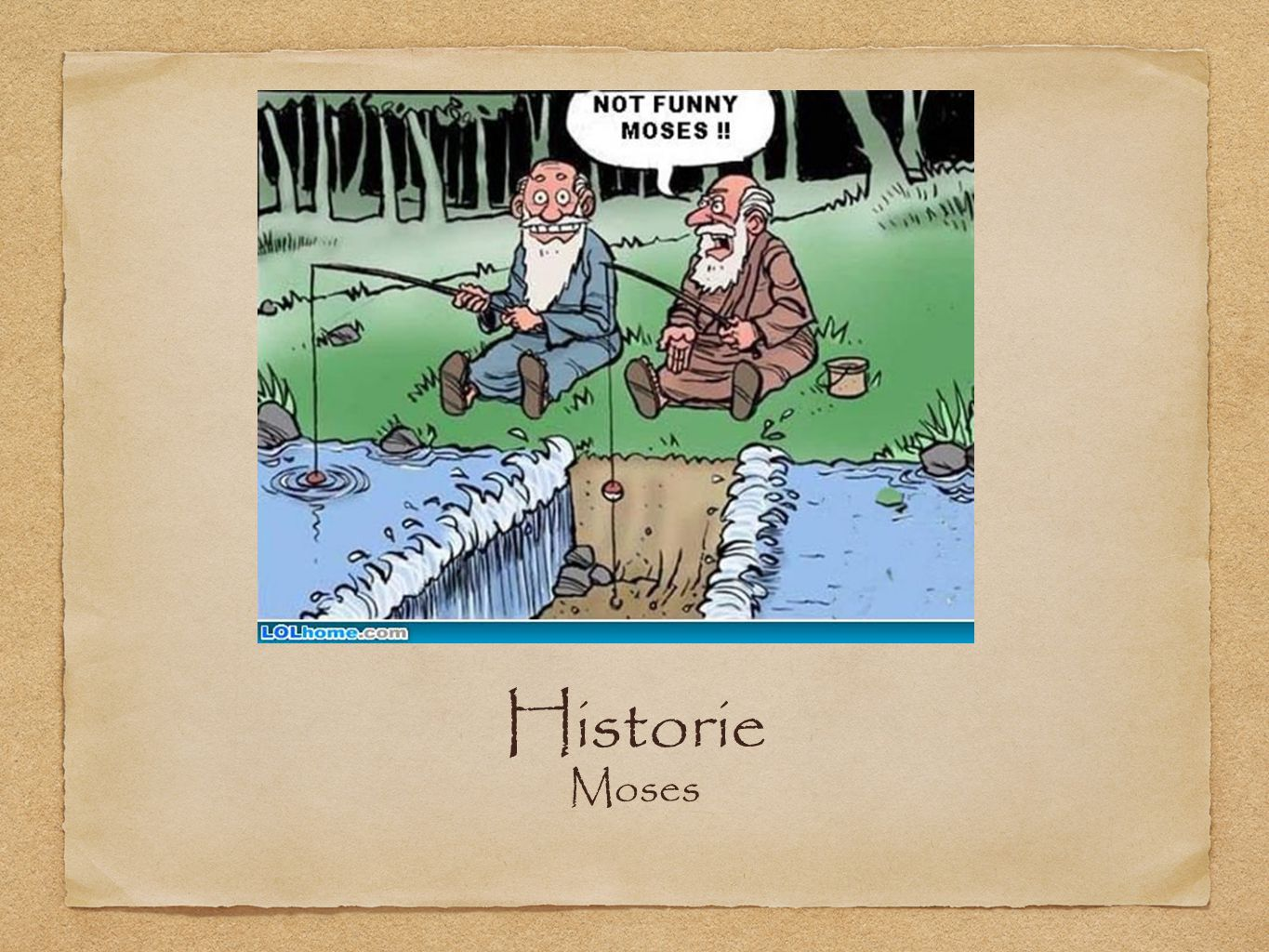 Historie Moses
