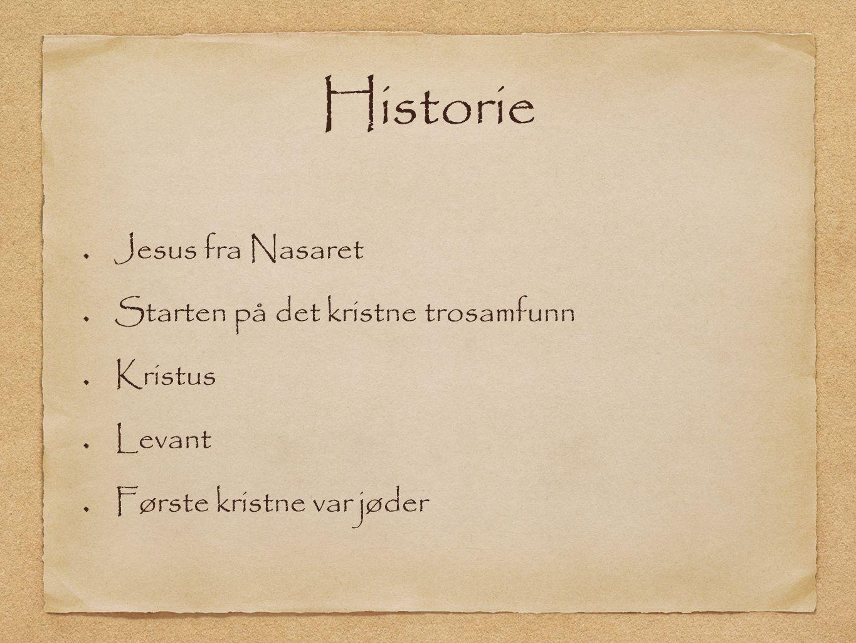 Historie Jesus fra Nasaret Starten på det kristne trosamfunn Kristus
