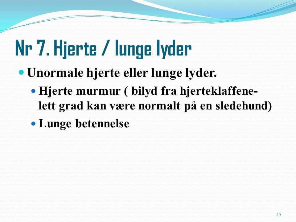 Nr 7. Hjerte / lunge lyder Unormale hjerte eller lunge lyder.