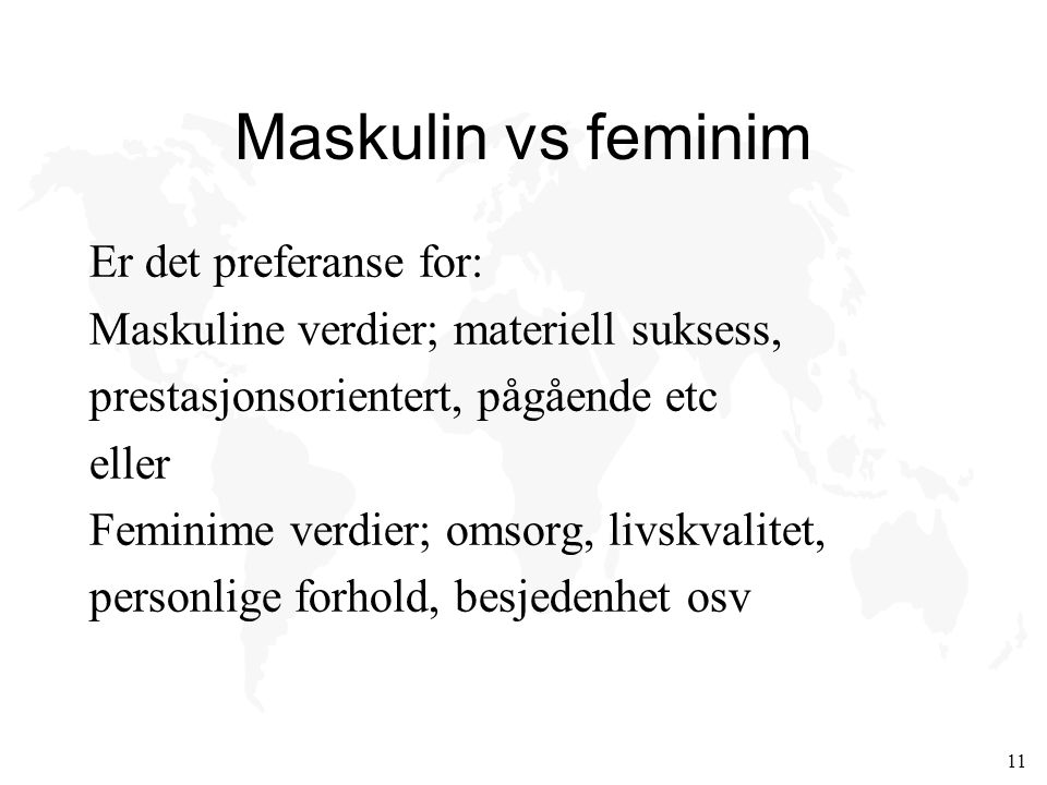 Maskulin vs feminim Er det preferanse for: