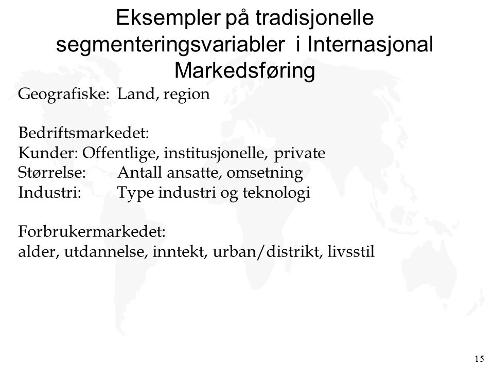 Eksempler på tradisjonelle segmenteringsvariabler i Internasjonal Markedsføring