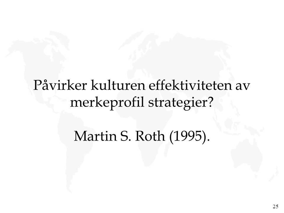 Påvirker kulturen effektiviteten av merkeprofil strategier. Martin S