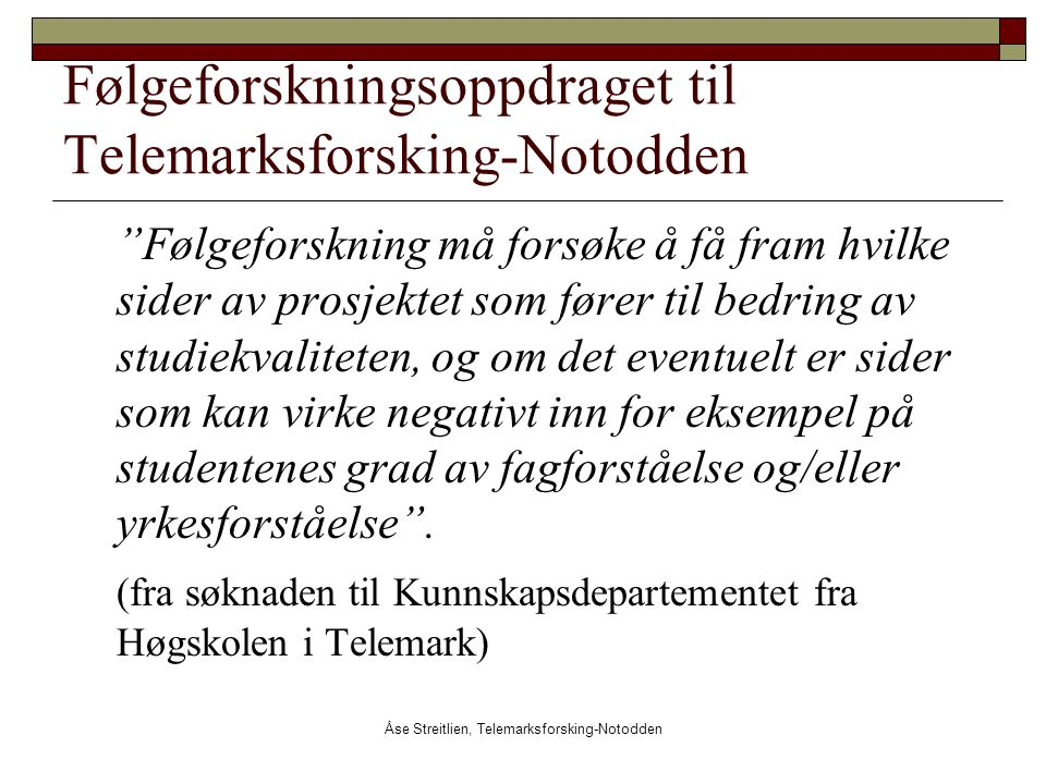 Følgeforskningsoppdraget til Telemarksforsking-Notodden