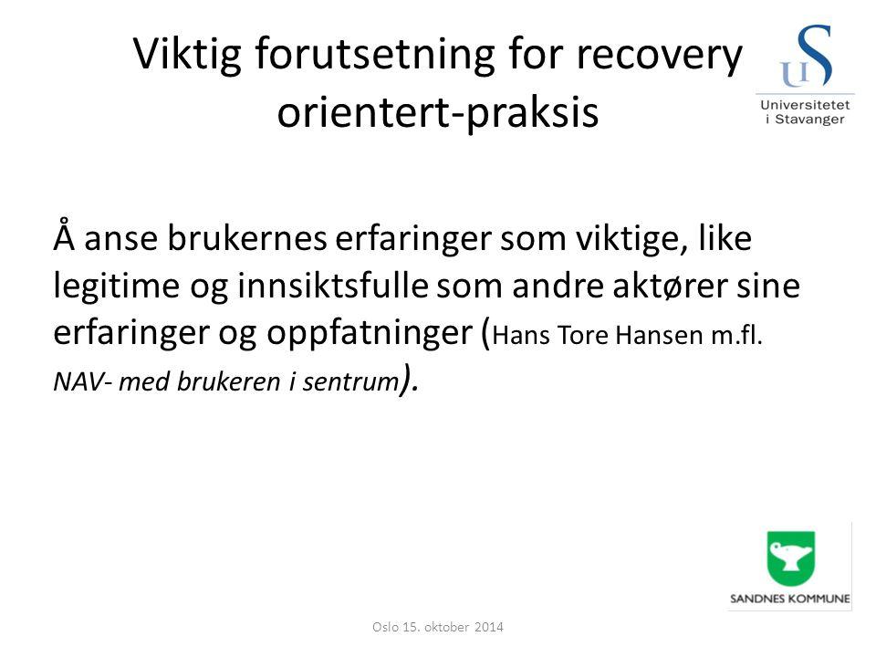 Viktig forutsetning for recovery orientert-praksis