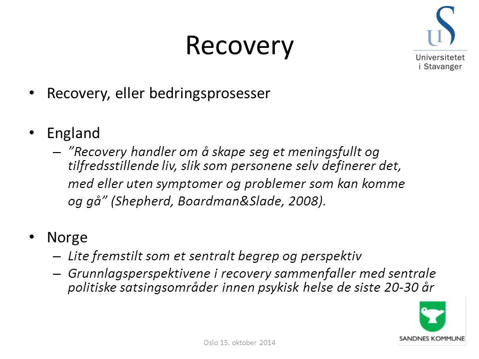 Recovery Recovery, eller bedringsprosesser England Norge