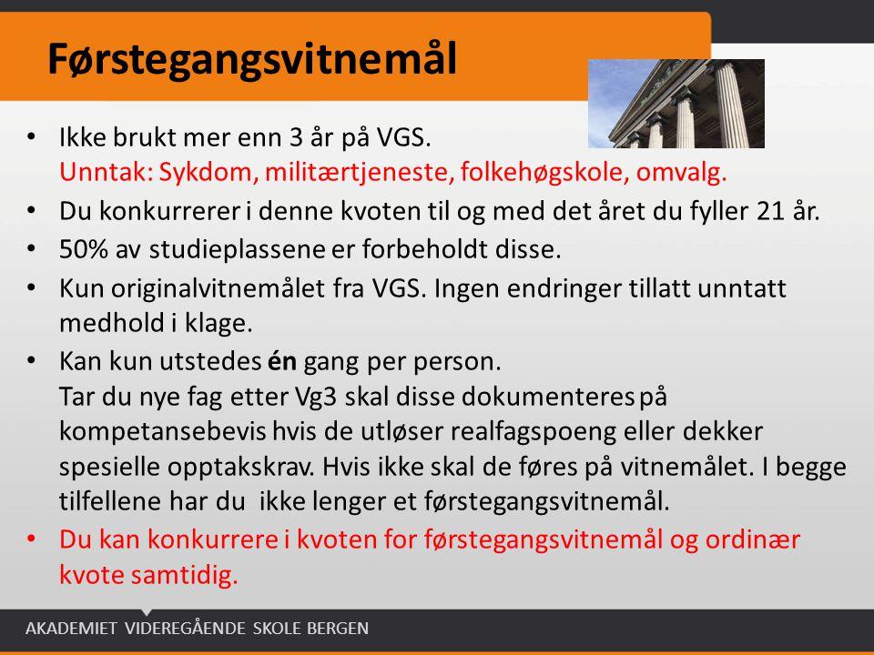 Førstegangsvitnemål Ikke brukt mer enn 3 år på VGS. Unntak: Sykdom, militærtjeneste, folkehøgskole, omvalg.