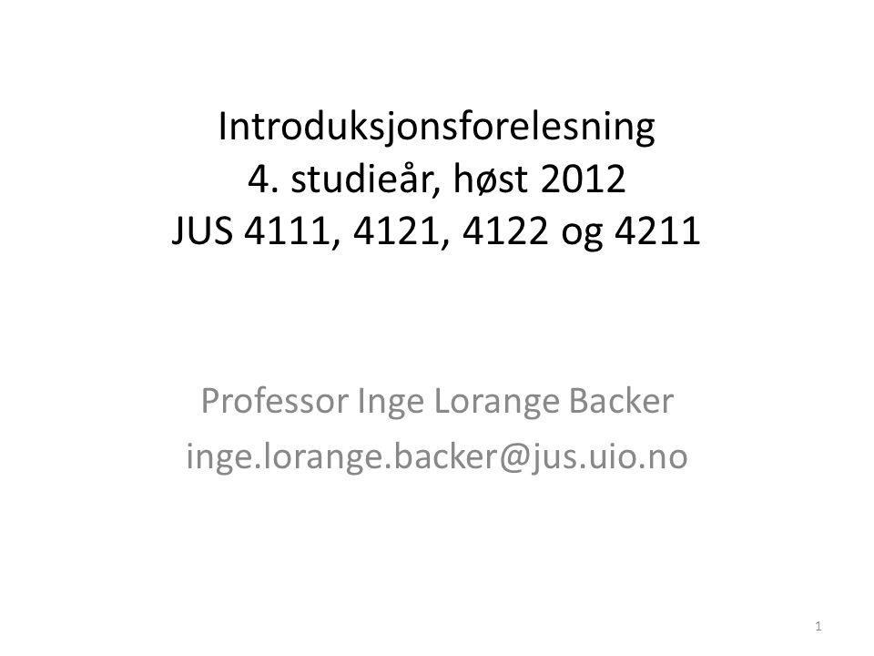 Professor Inge Lorange Backer inge.lorange.backer@jus.uio.no