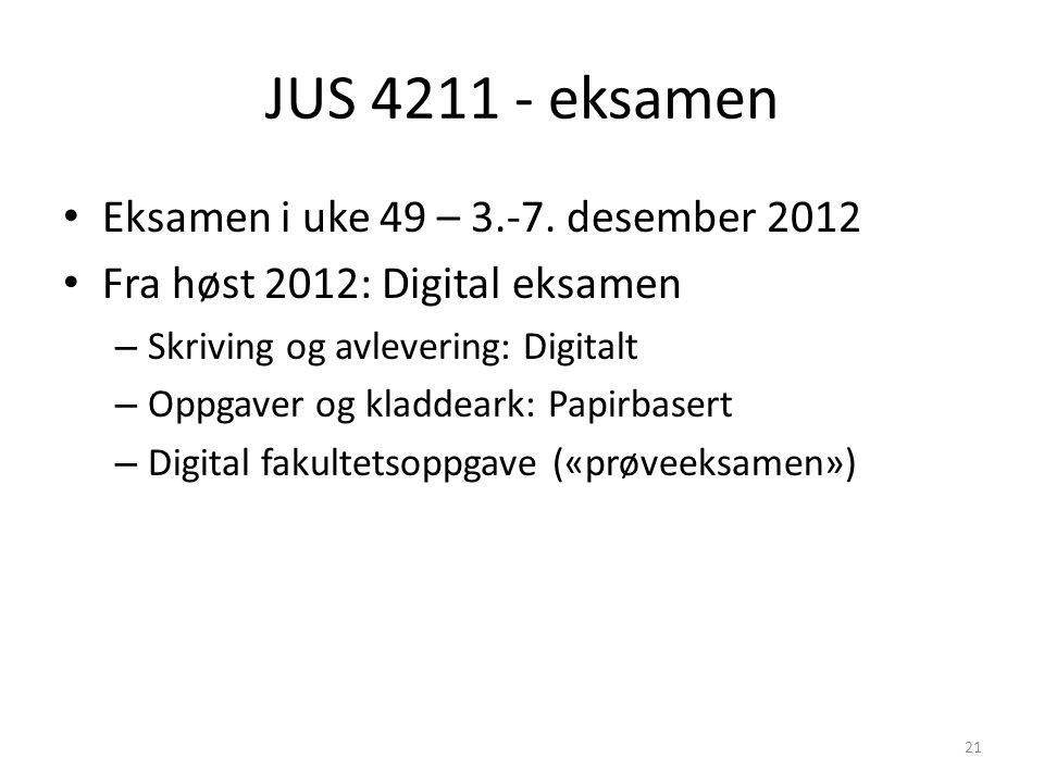 JUS 4211 - eksamen Eksamen i uke 49 – 3.-7. desember 2012