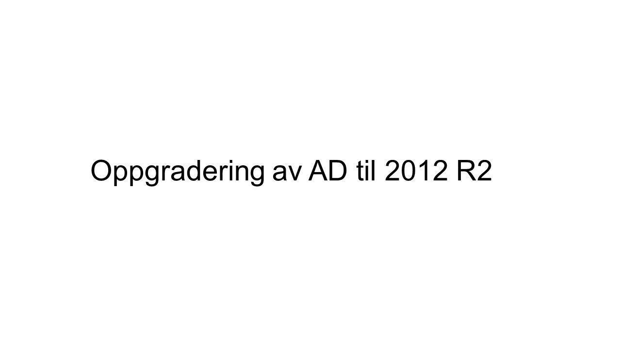 Oppgradering av AD til 2012 R2