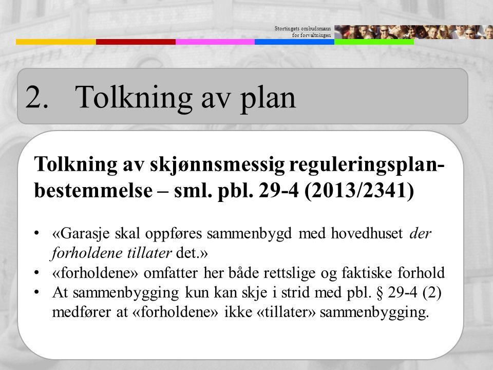 2. Tolkning av plan Tolkning av skjønnsmessig reguleringsplan-bestemmelse – sml. pbl. 29-4 (2013/2341)