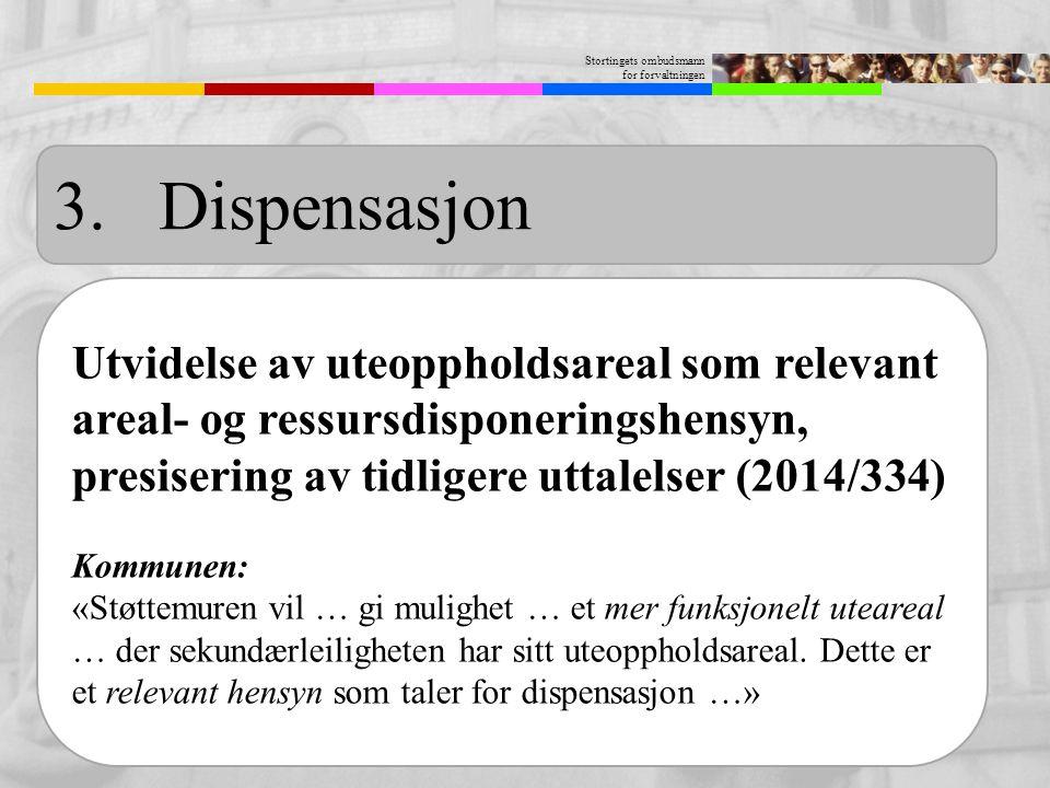 3. Dispensasjon Utvidelse av uteoppholdsareal som relevant areal- og ressursdisponeringshensyn, presisering av tidligere uttalelser (2014/334)