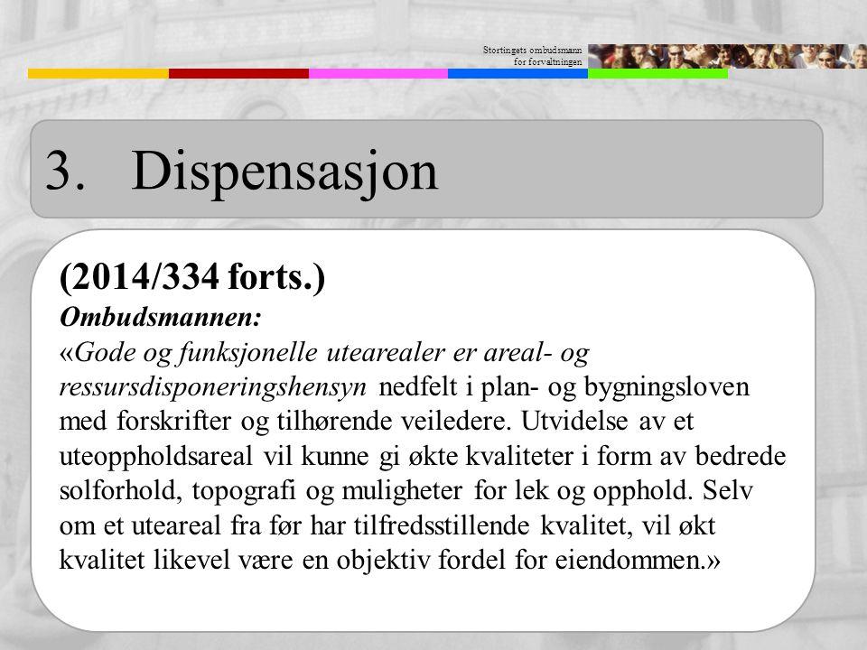 3. Dispensasjon (2014/334 forts.) Ombudsmannen: