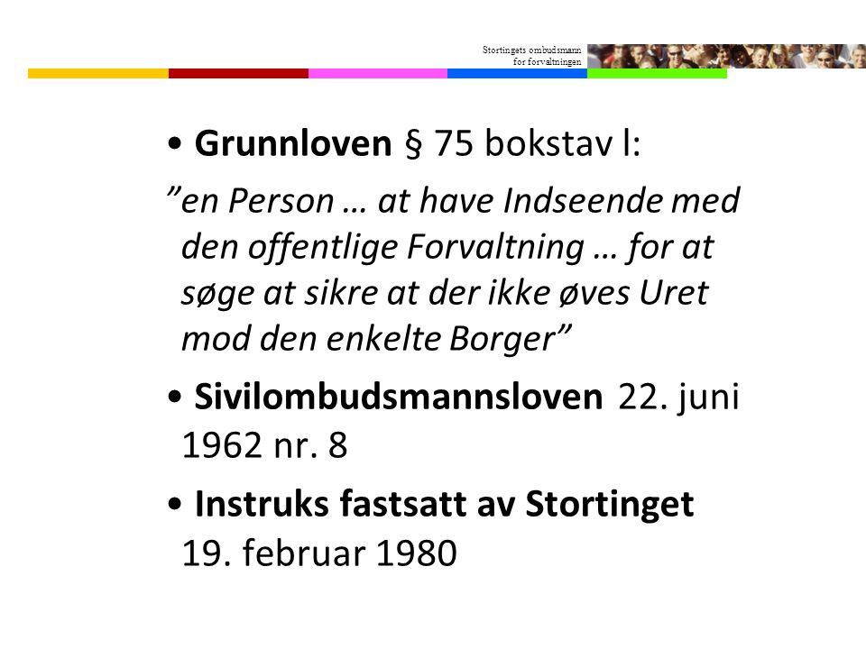 • Grunnloven § 75 bokstav l: