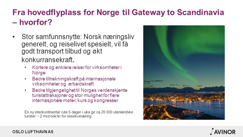 Fra hovedflyplass for Norge til Gateway to Scandinavia – hvorfor