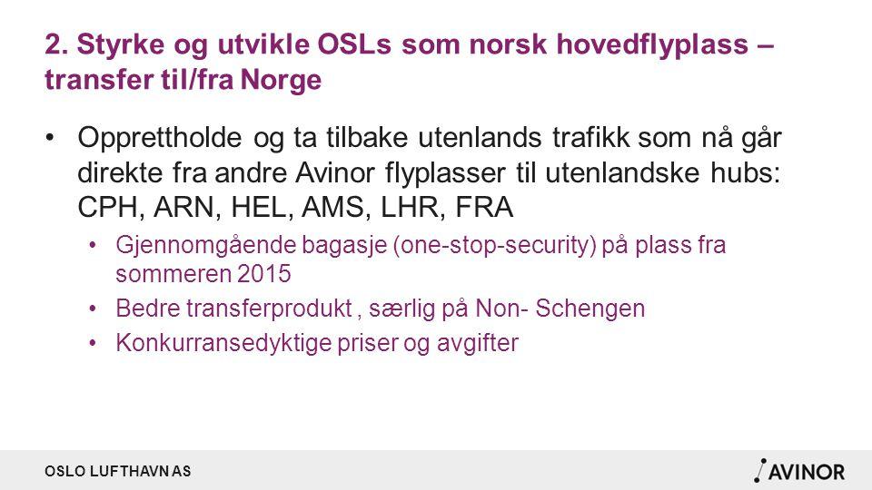 2. Styrke og utvikle OSLs som norsk hovedflyplass – transfer til/fra Norge