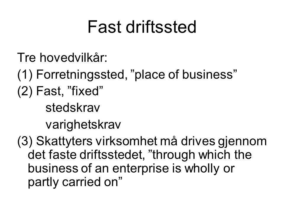 Fast driftssted Tre hovedvilkår: