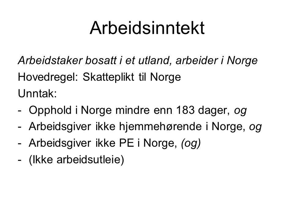 Arbeidsinntekt Arbeidstaker bosatt i et utland, arbeider i Norge