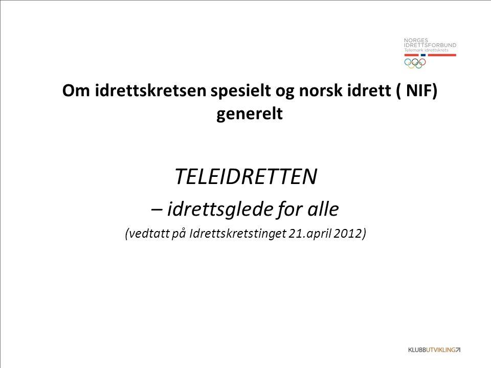Om idrettskretsen spesielt og norsk idrett ( NIF) generelt