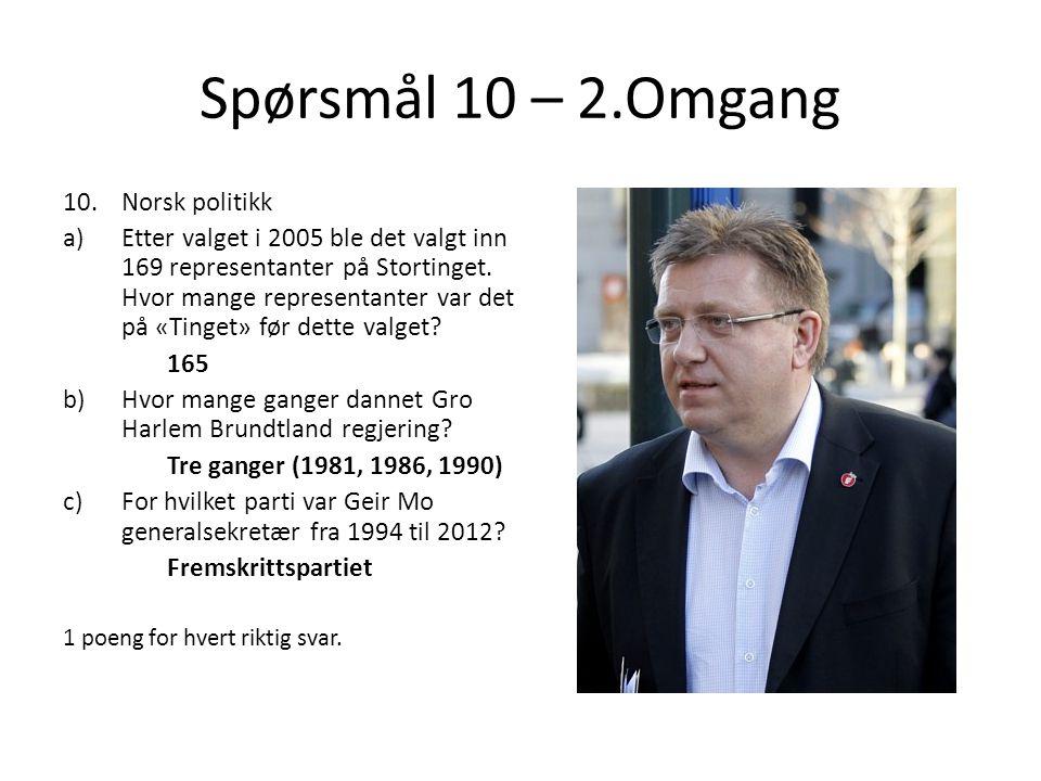 Spørsmål 10 – 2.Omgang Norsk politikk
