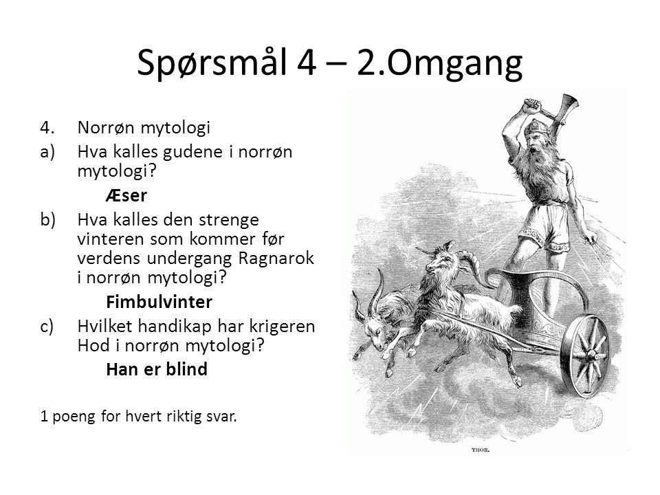 Spørsmål 4 – 2.Omgang Norrøn mytologi