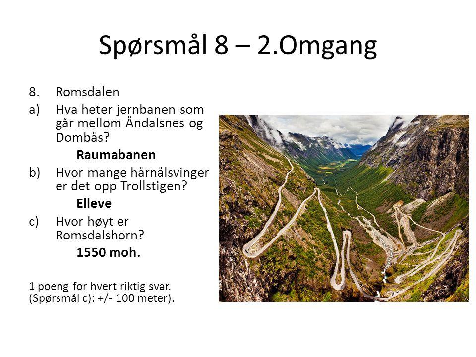 Spørsmål 8 – 2.Omgang Romsdalen