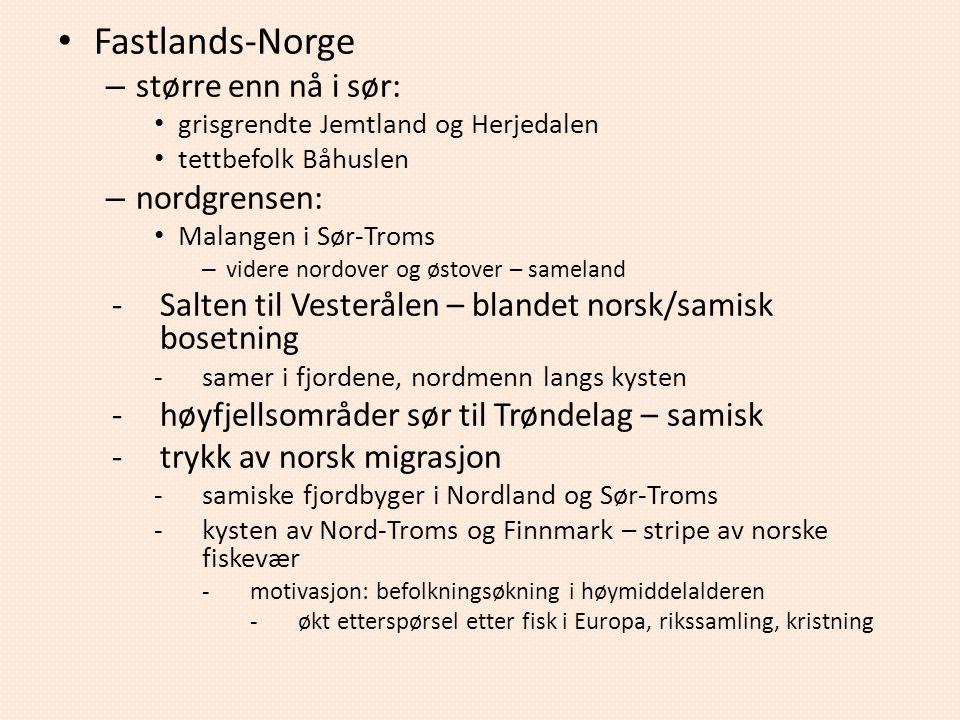 Fastlands-Norge større enn nå i sør: nordgrensen: