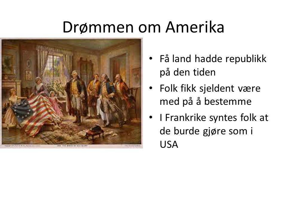 Drømmen om Amerika Få land hadde republikk på den tiden