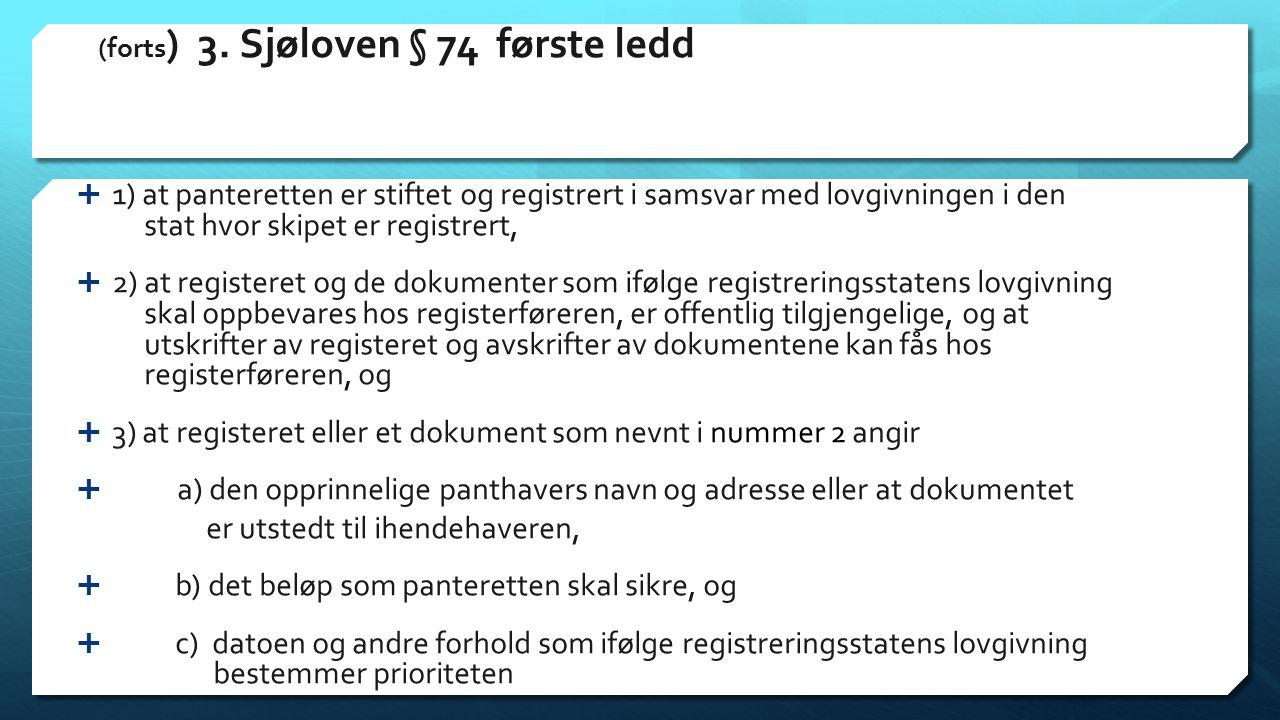 (forts) 3. Sjøloven § 74 første ledd