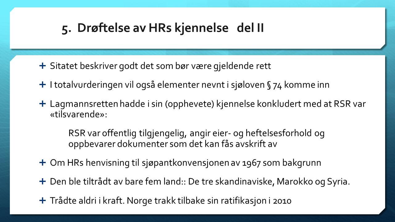 5. Drøftelse av HRs kjennelse del II