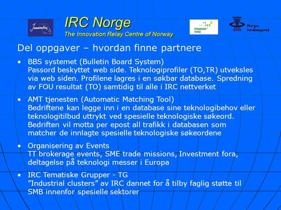 IRC Norge The Innovation Relay Centre of Norway