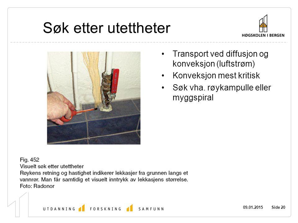 Søk etter utettheter Transport ved diffusjon og konveksjon (luftstrøm)