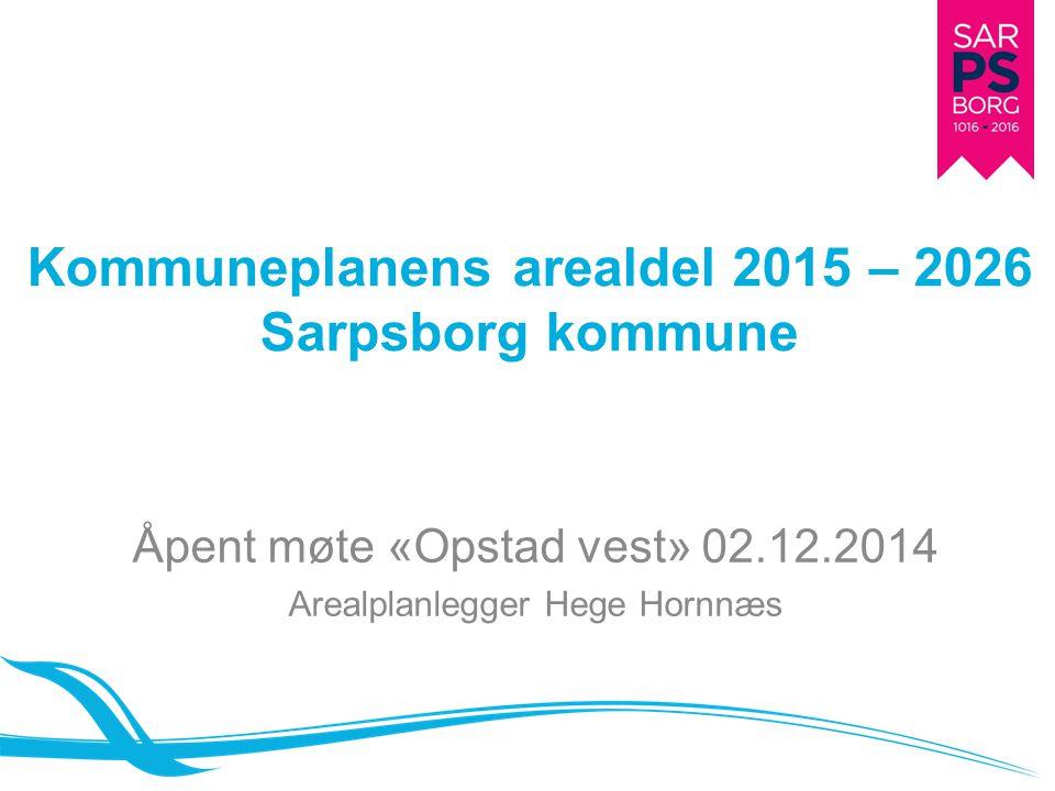 Kommuneplanens arealdel 2015 – 2026 Sarpsborg kommune