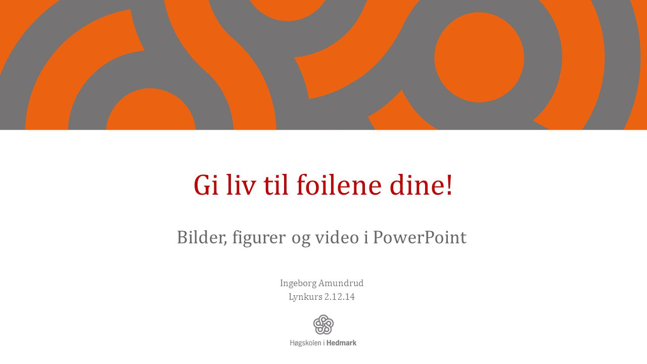 Bilder, figurer og video i PowerPoint