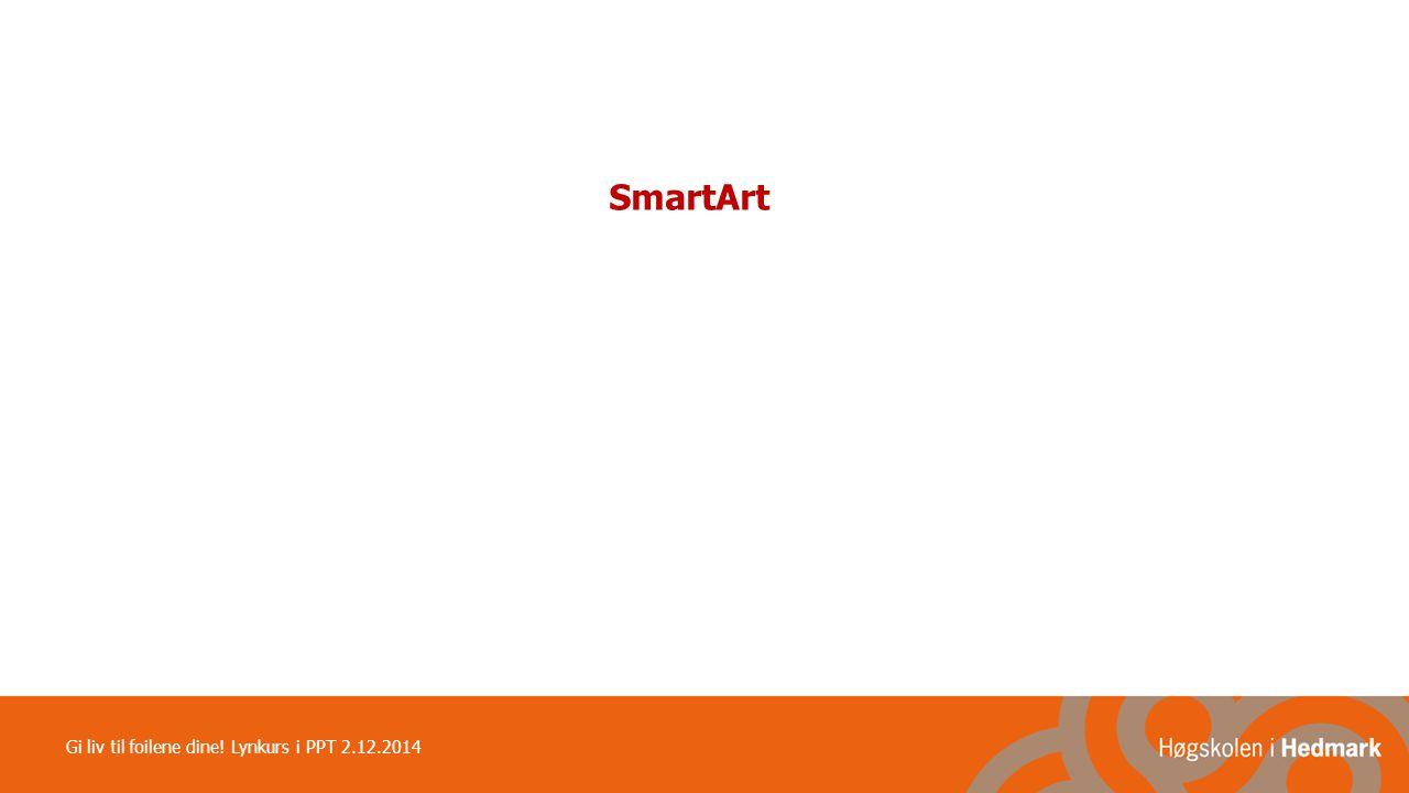 SmartArt Sett inn ferdig grafisk element – tilpasse, kopiere