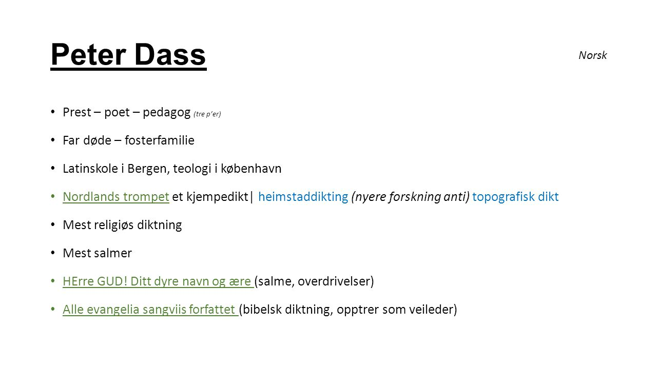 Peter Dass Prest – poet – pedagog (tre p'er) Far døde – fosterfamilie